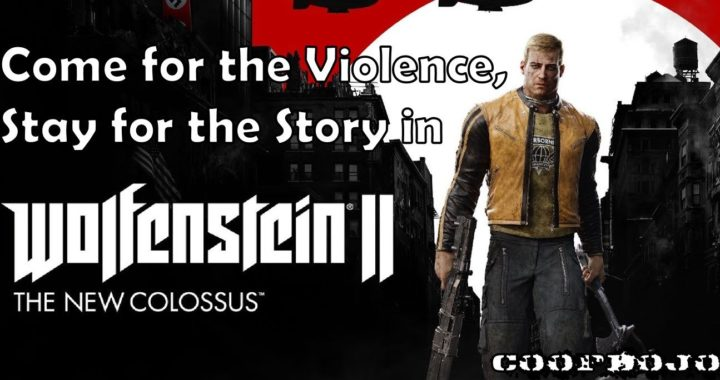 Come For The Violence, Stay For The Story In Wolfenstein 2: The New Colossus