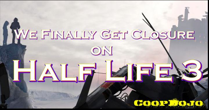 We Finally Get Closure on Half-Life 3