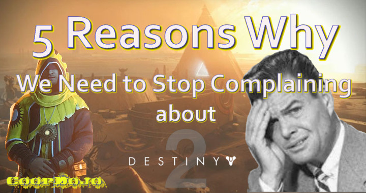 5 Reasons We Need To Stop Complaining About Destiny 2