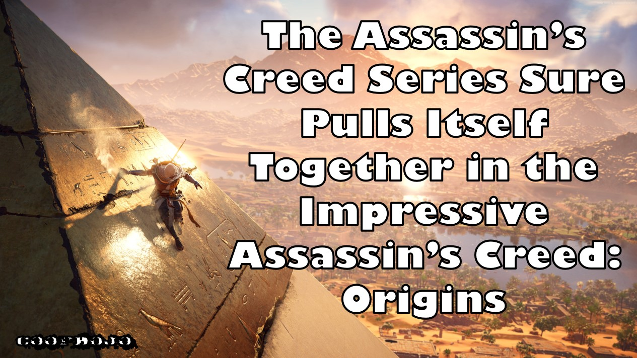 The Assassin's Creed Series Pulls Itself Together In The Impressive Assassin's Creed Origins