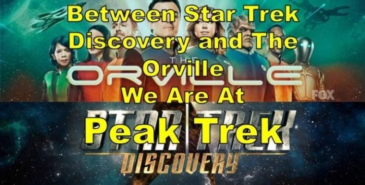 Between Star Trek Discovery And The Orville, We Are At Peak Trek