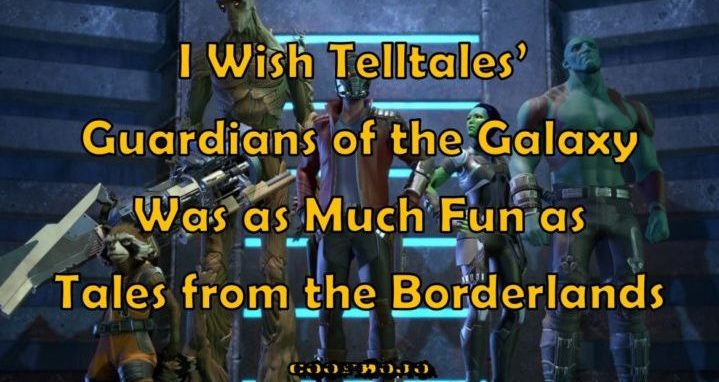 I Wish Telltale's Guardians Of The Galaxy Was As Fun As Tales From The Borderlands
